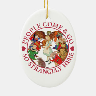 Alice -  People Come and Go So Strangely Here Christmas Ornament