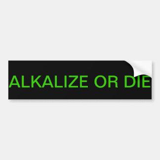 ALKALIZE OR DIE BUMPER STICKER