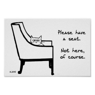 All Chairs Belong to the Cat - Funny Cat Poster