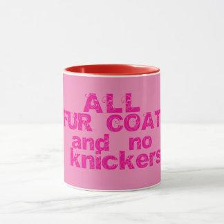 All Fur Coat and no knickers Mug
