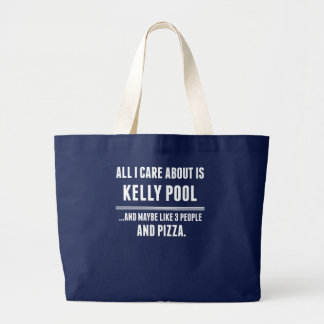 All I Care About Is Kelly Pool Sports Large Tote Bag