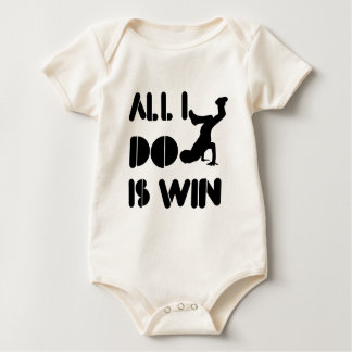 All I Do Is Win At Breakdance Baby Bodysuit
