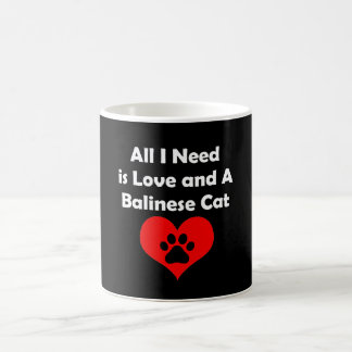 All I Need is Love and A Balinese Cat Coffee Mug