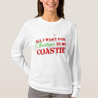 All i want for Christmas - Coastie T-Shirt