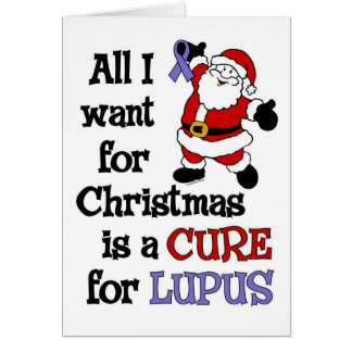 All I Want For Christmas...Lupus Card