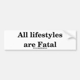 All lifestyles are fatal bumper sticker