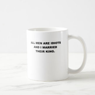 ALL MEN ARE IDIOTS.png Coffee Mug