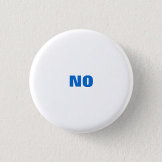 "All Purpose ""NO"" 3 Cm Round Badge"