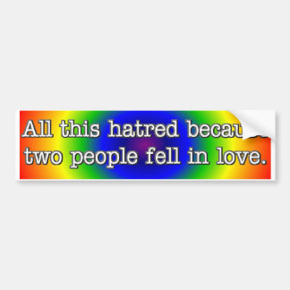All This Hatred 3 Bumper Sticker