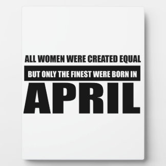 All women were created equal April designs Plaque