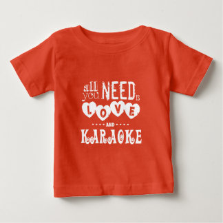 All You Need is Love and Karaoke Baby T-Shirt