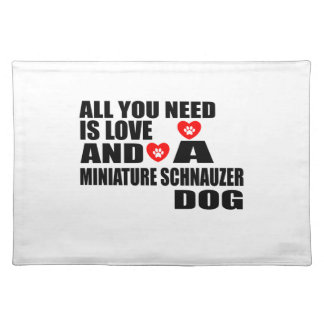 ALL YOU NEED IS LOVE MINIATURE SCHNAUZER DOGS DESI PLACEMAT