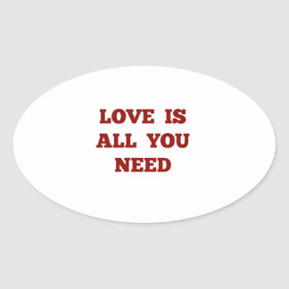 All You Need is Love Oval Sticker