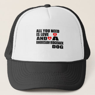 ALL YOU NEED IS LOVE RHODESIAN RIDGEBACK DOGS DESI TRUCKER HAT