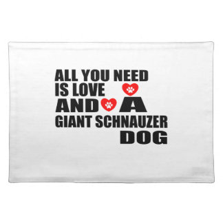 All You Need Love GIANT SCHNAUZER Dogs Designs Placemat