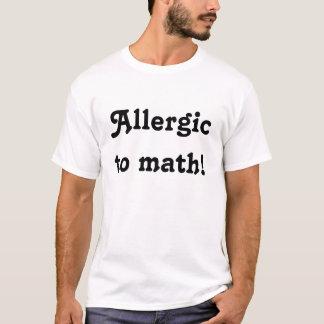 Allergic to math t-shirt