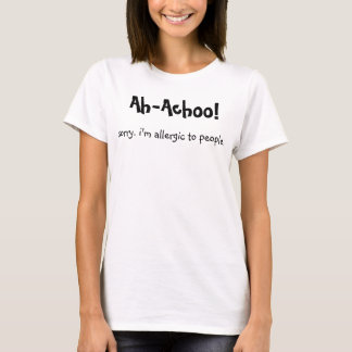 Allergic To People (F) T-Shirt