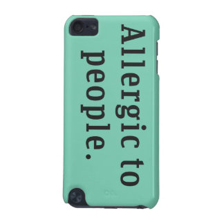 """Allergic to people"" iPod Touch 5g Case"