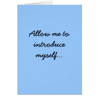 Allow me to introduce myself... greeting card