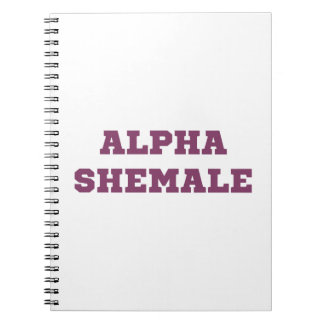 Alpha Shemale Note Book