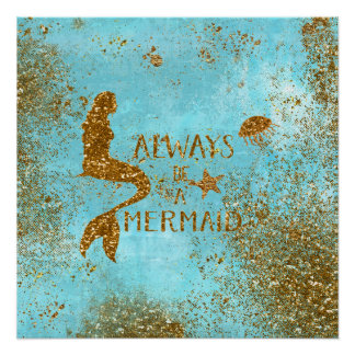 Always be a mermaid- gold glitter mermaid vision poster