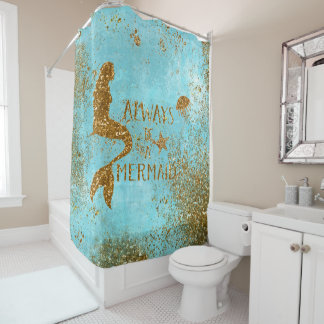 Always be a mermaid- gold glitter mermaid vision shower curtain