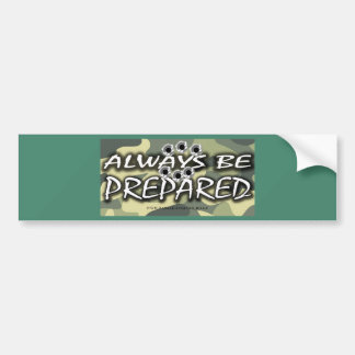 ALWAYS BE PREPARED (with bullet-holes) Bumper Sticker