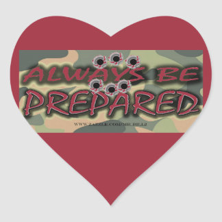 ALWAYS BE PREPARED (with bullet-holes) Heart Sticker
