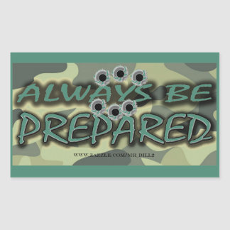 ALWAYS BE PREPARED (with bullet-holes) Rectangular Sticker