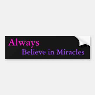 Always Believe in Miracles bumper sticker