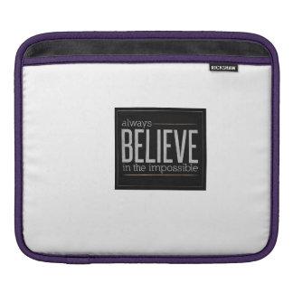 Always Believe iPad Sleeves