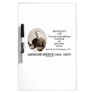 Ambrose Bierce Recollect The Devil's Dictionary Dry Erase Whiteboards