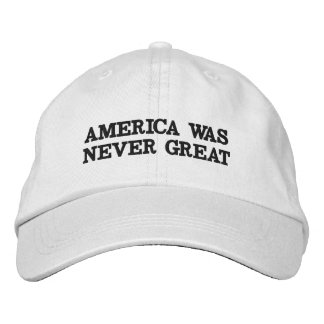 AMERICA WAS NEVER GREAT HAT BASEBALL CAP