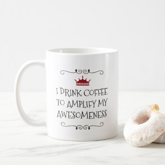 Amplified Awesomeness Funny Coffee Quote Coffee Mug