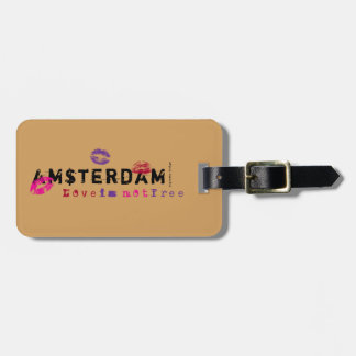 Amsterdam - Love is not free Luggage Tag