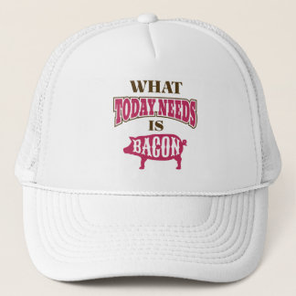 Amusing Today Needs Bacon Slogan Trucker Hat