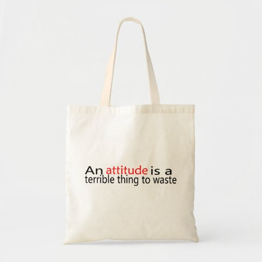 An Attitude Is A Terrible Thing To Waste Tote Bag