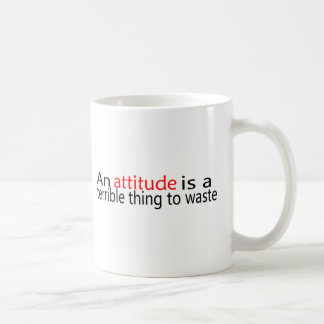 An Attitude Is A Terrible Thing To Waste Basic White Mug