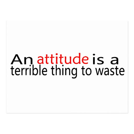 An Attitude Is A Terrible Thing To Waste Postcards