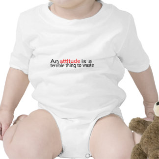 An Attitude Is A Terrible Thing To Waste T Shirt