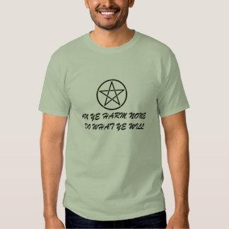 An Ye Harm None Do What Ye Will Shirt