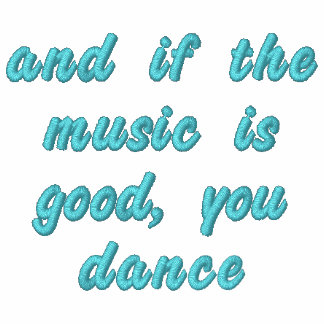 And if the music is good quote embroidered jacket