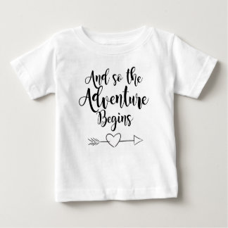 And So The Adventure Begins Baby T-Shirt
