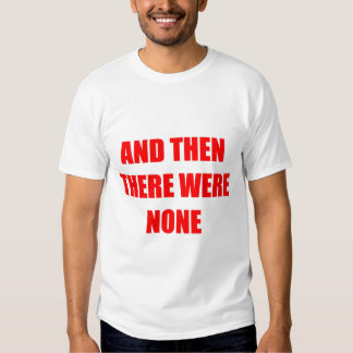 And Then There Were None Tee Shirt