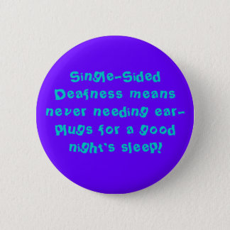 Angry Deaf:  Good Night's Sleep with SSD 6 Cm Round Badge