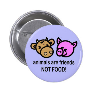 Animals are friends not food! 6 cm round badge