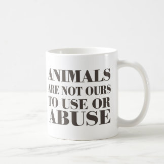 Animals Are Not Ours To Use Or Abuse Basic White Mug