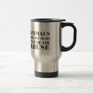 Animals Are Not Ours To Use Or Abuse Stainless Steel Travel Mug