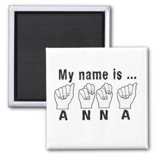 ANNA NAME FINGER SPELLED MAGNET