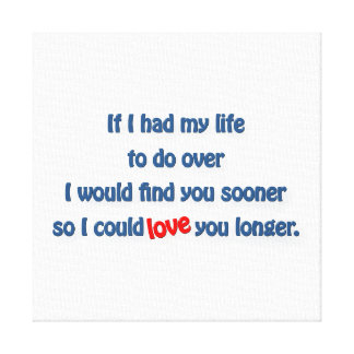 Anniversary Quote - If I had my life do over I wo… Canvas Print